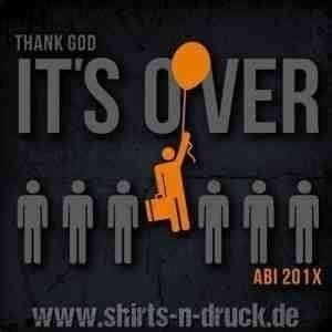 Abi T Shirt-Thank God Its over