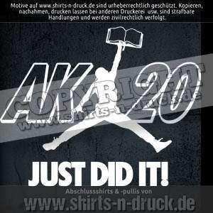 Abschluss T Shirts-AK 1X Just Did It