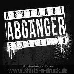 Abschluss Sprüche Achtung Abgänger von www.shirts-n-druck.de