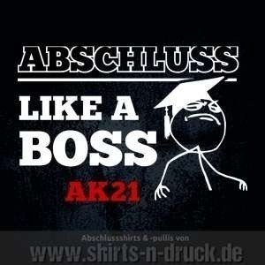 Abschluss Shirt-Alt 293 like a boss ak
