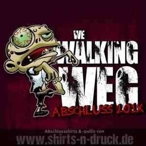 Abschluss T Shirts-We walking weg