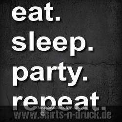 Abschlussfahrt-eat sleep party repeate