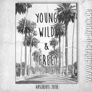 Schulabschluss Spruch-Young, wild & free